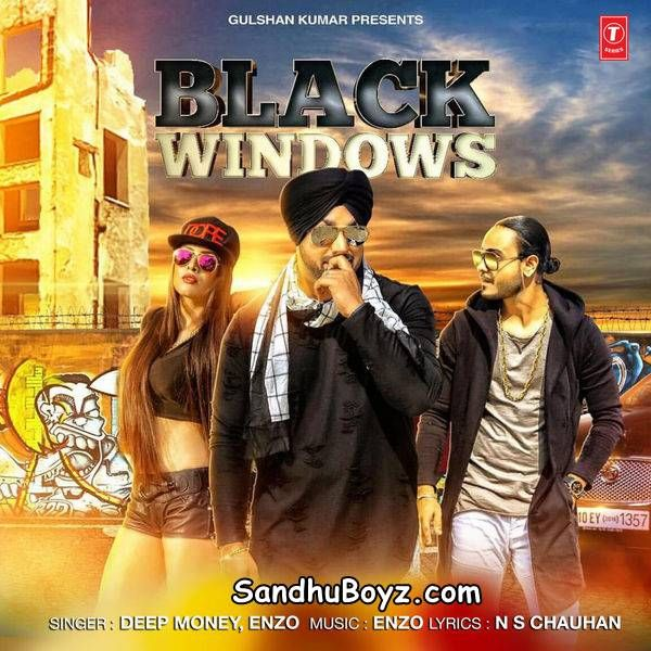 Black Windows Deep Money,Enzo Lyrics Ringtone Download Free Single Track mp3 songs Deep Money,Enzo all songs Black Windows full album Deep Money,Enzo new mp3 Black Windows Sandhuboyz.com