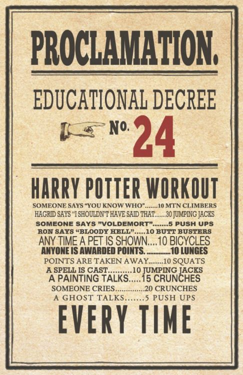 """""""Just spent the last 2 days watching all 8 Harry Potters while doing this workout. I think i'm done with physical activity for next 6 months"""" I redesigned the original http://imgur.com/RAQJM"""