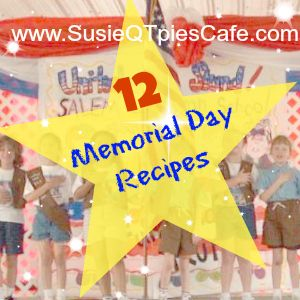 12 Memorial Day Recipes and Picnic Recipes from SusieQTpies Cafe