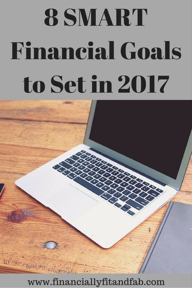 8 SMART Financial Goals to Set in 2017   Save Money   Pay Off Debt   Travel More