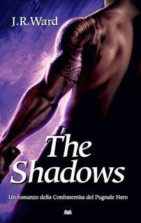 la mia biblioteca romantica: THE SHADOWS di J.R. Ward (Euroclub/Mondolibri) -...