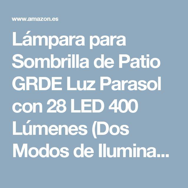 Lámpara para Sombrilla de Patio GRDE Luz Parasol con 28 LED 400 Lúmenes (Dos Modos de Iluminación Seleccionados, Baterías Incorporadas de 4400mAh), Iluminación Nocturna para Sombrillas y Paraguas de Playa, Patio, Jardín y Piscina: Amazon.es: Deportes y aire libre