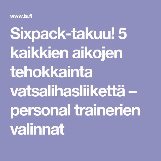 Sixpack-takuu! 5 kaikkien aikojen tehokkainta vatsalihasliikettä – personal trainerien valinnat