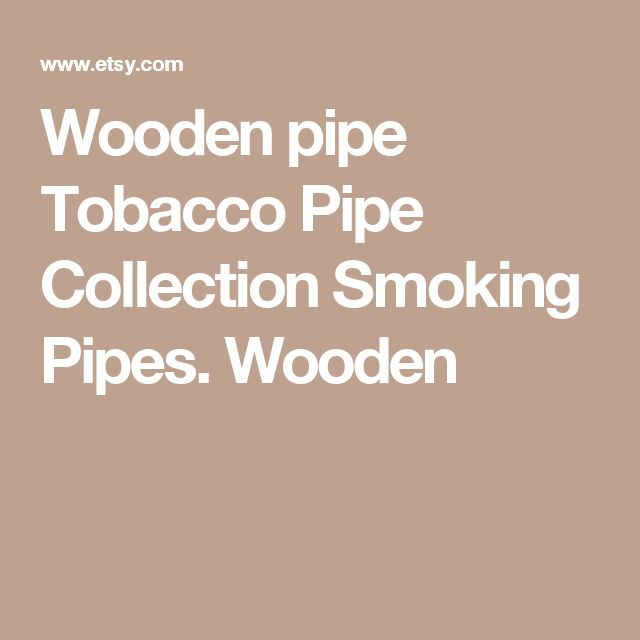 Wooden pipe Tobacco Pipe Collection Smoking Pipes. Wooden