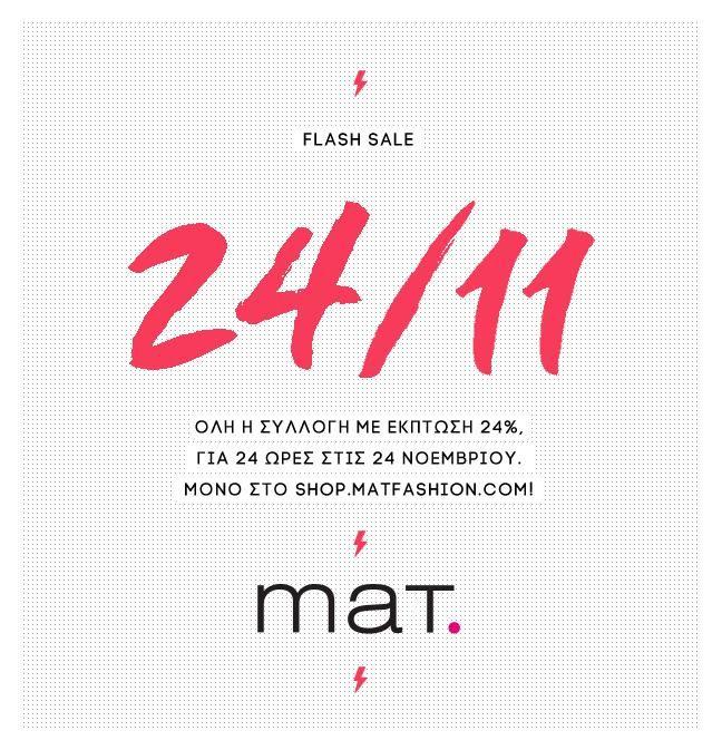 ⚡ FLASH SALE ⚡ -24% στις 24/11 για 24 ώρες μόνο για online αγορές! Βρείτε τις καλύτερες προτάσεις μόδας για κάθε real-size fashionista στο shop.matfashion.com/el/