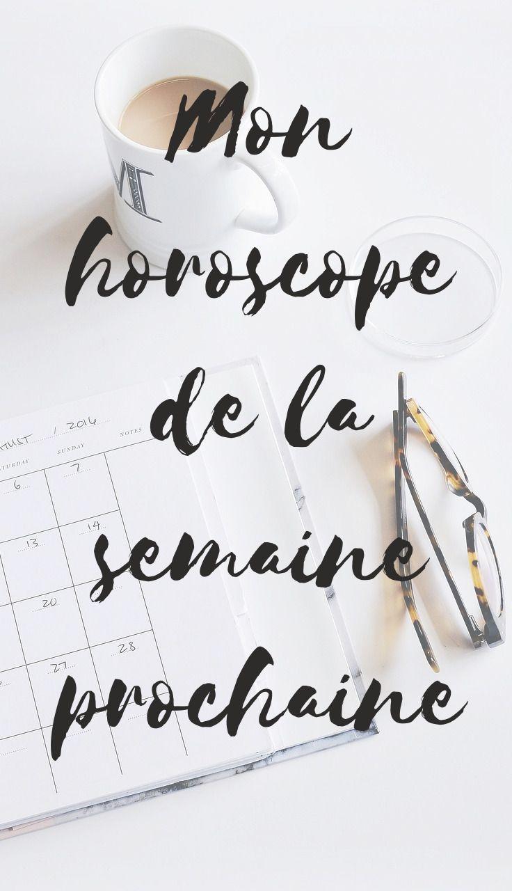 semaine prochaine horoscope
