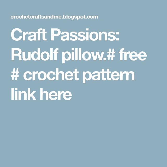 Craft Passions: Rudolf pillow.# free # crochet pattern link here