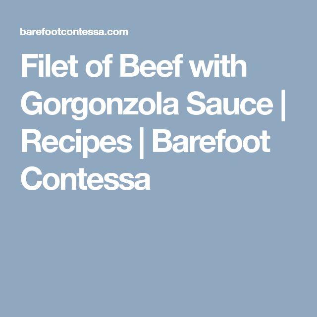 Filet of Beef with Gorgonzola Sauce | Recipes | Barefoot Contessa