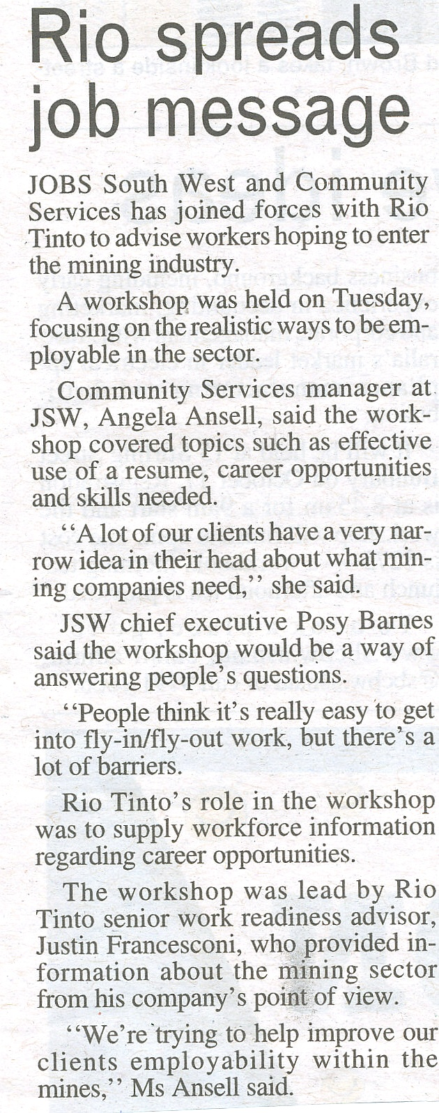 Rio Spreads Job Messages: JSW was featured in an article in the South Western Times last week with regards to our Rio Tinto Free information session and BBQ in Bunbury. Click on the image to read the full story.