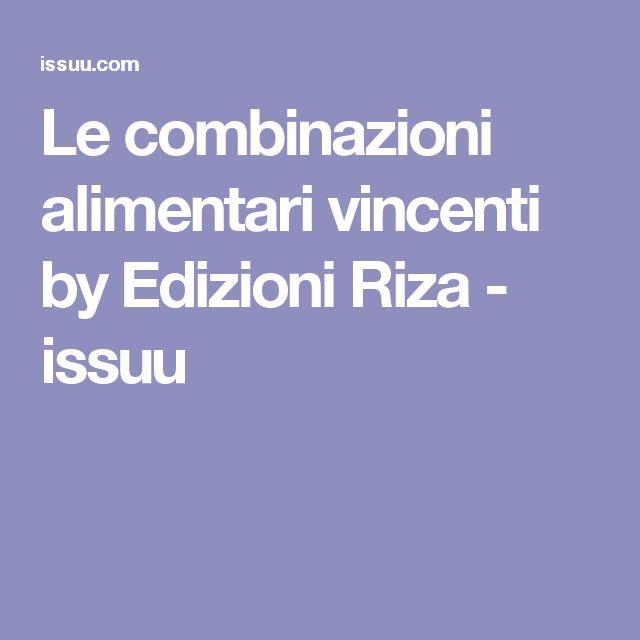 Le combinazioni alimentari vincenti by Edizioni Riza - issuu