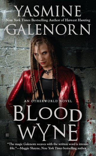 Yasmine Galenorn - Blood Wyne (Otherworld series) - love this series