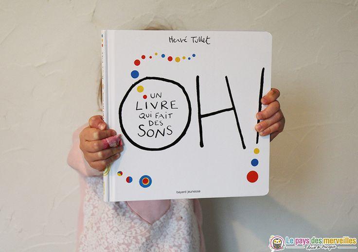 Hervé tullet Oh un livre qui fait des sons