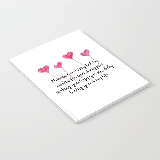 Love Quote for Valentine's Day Notebook  Missing you is my hobby, caring for you is my job, making you happy is my duty, loving you is my live