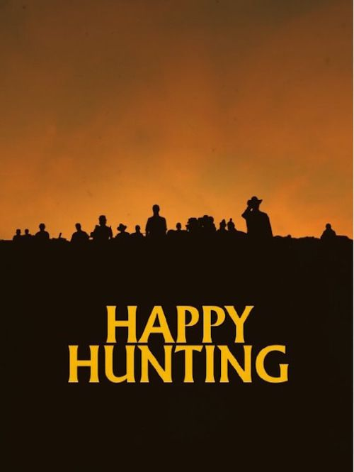 Watch Happy Hunting (2017) Full Movie HD Free Download