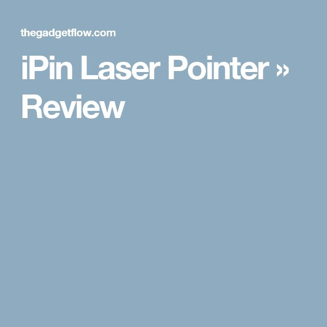 iPin Laser Pointer » Review
