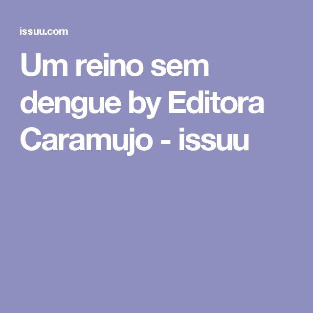 Um reino sem dengue by Editora Caramujo - issuu