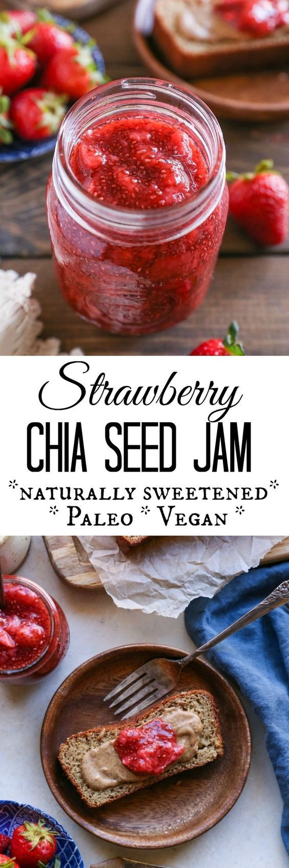 Strawberry Chia Seed Jam - an easy naturally sweetened, vegan, and paleo recipe