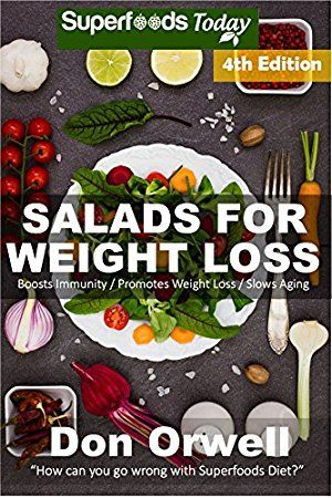 18 April 2017 : Salads for Weight Loss: Fourth Edition: Over 90 Quick
