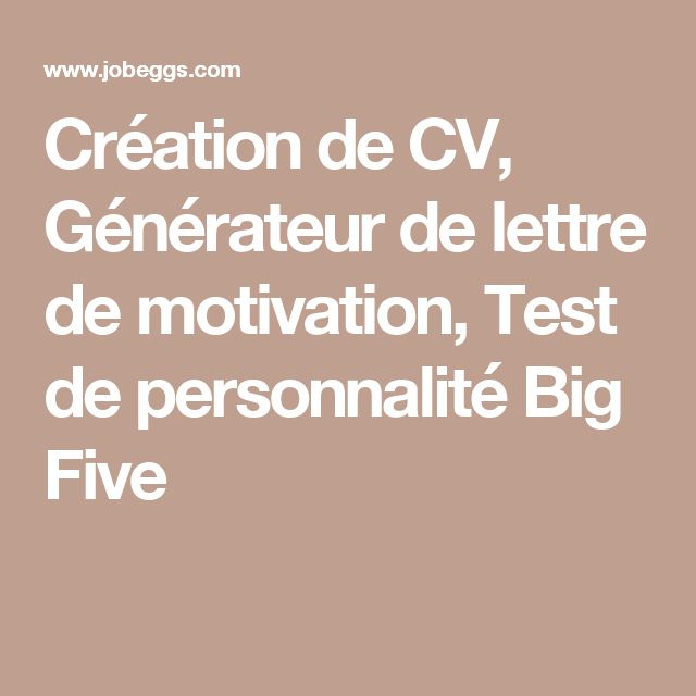 Création de CV, Générateur de lettre de motivation, Test de personnalité Big Five