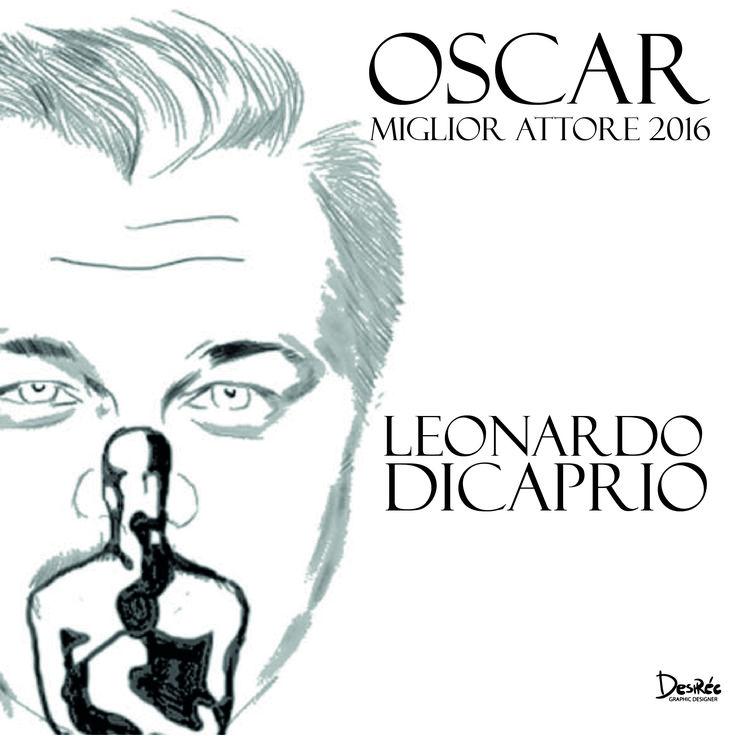 AUGURI LEOOOO #OSCAR2016 #LEONARDODICAPRIO #FINALMENTEVINCE #DesirèeArt #migliorattore2016 #graphicart #grafica