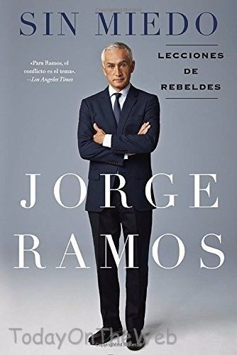 Sin Miedo: Lecciones de rebeldes (Spanish Edition) by Jorge Ramos