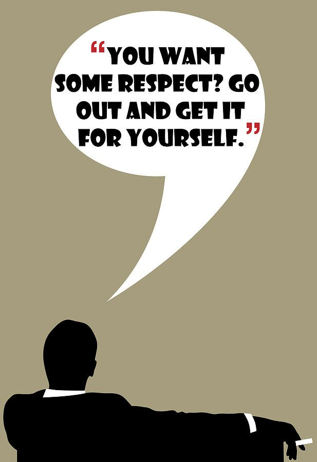 Want Some Respect By Don Draper Painting #madmen #dondraper #jonhamm #dondraperquotes #madmenquotes #madmenposter #dondraperposter #rogersterling #ads #advertising #wisdom #drawing #art #poster #funny #quotes #draper #donalddraper #tv #tvshow #60s