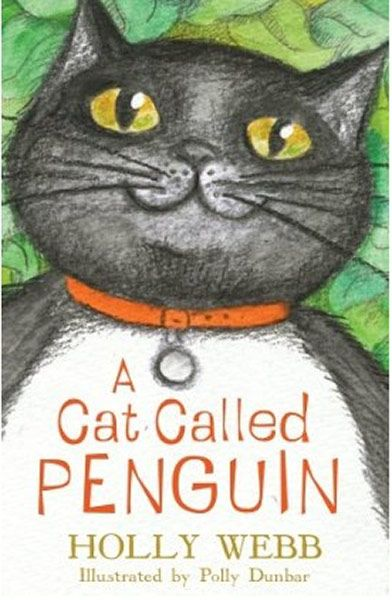 A Cat Called Penguin by Holly Webb
