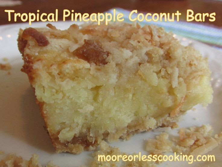 Tropical Pineapple Coconut Bars~Moore or Less Cooking