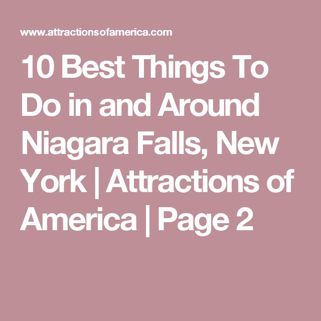 10 Best Things To Do in and Around Niagara Falls, New York | Attractions of America | Page 2