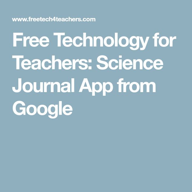 Free Technology for Teachers: Science Journal App from Google