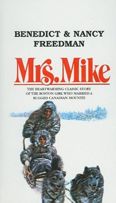Mrs. Mike by Benedict & Nancy Freedman