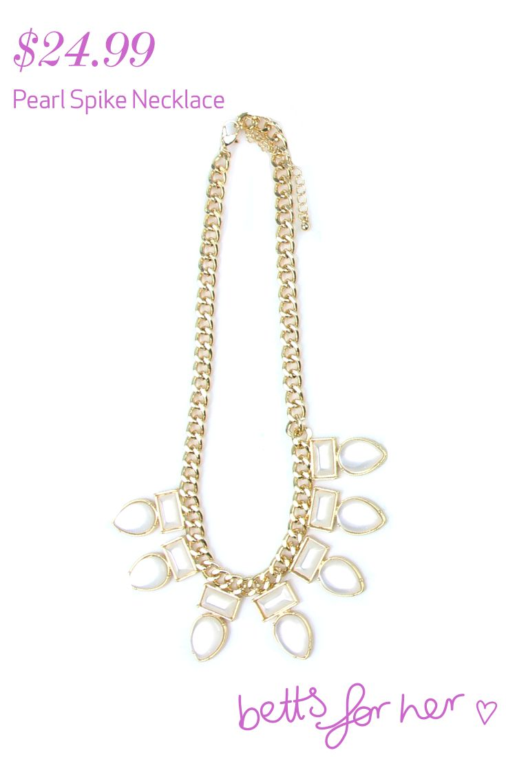 Pearl Spike Necklace $24.99 from the All Eyes On You collection - Betts for Her