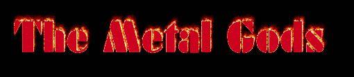The Metal Gods Meltdown !! http://www.themetgodsmeltdown.com/