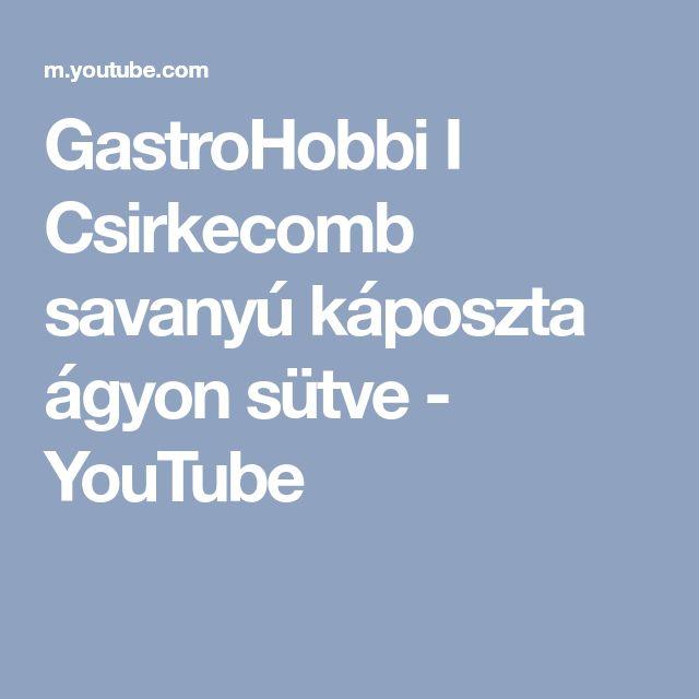 GastroHobbi I Csirkecomb savanyú káposzta ágyon sütve - YouTube