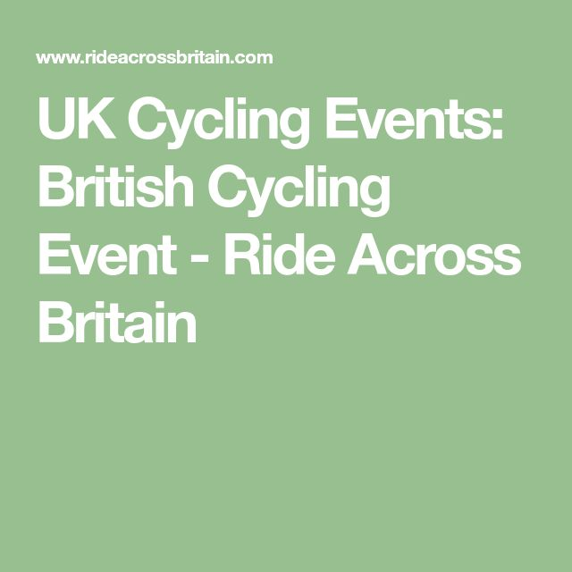 UK Cycling Events: British Cycling Event - Ride Across Britain