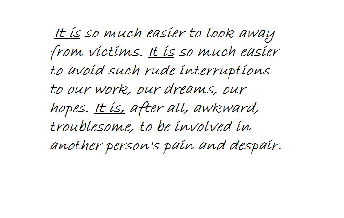 """use of parallelism from Ellie Wiesel's speech, """"The Perils of Indifference"""" delivered on 12 April 1999 at DC"""