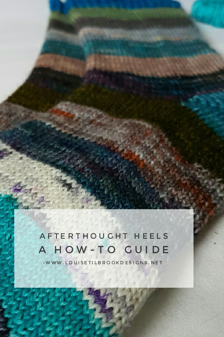 A practical guide to working the perfect Afterthought Heel. How to transform your knitted socks with an afterthought heel. Cut your knitting and impressive your friends.