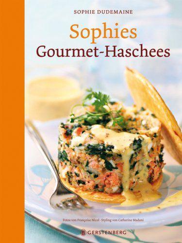 Sophies Gourmet-Haschees von Sophie Dudemaine http://www.amazon.de/dp/3836929899/ref=cm_sw_r_pi_dp_ZKOIub1N34FYM