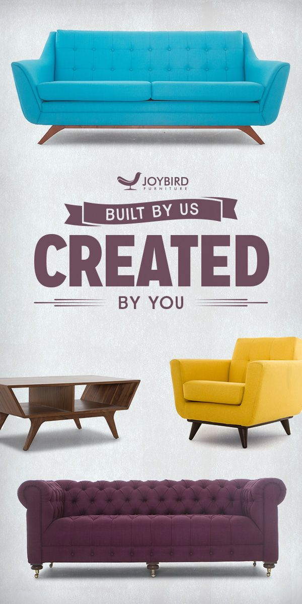 At Joybird we like to do things a little differently. We believe that furniture should be made to fit you and your lifestyle. With Joybird, you choose the color, the fabric and the wood then our talented team of artisan furniture makers transform your vision into a unique, timeless piece of furniture. Shop furniture handmade the exactly how you want it at Joybird.com.