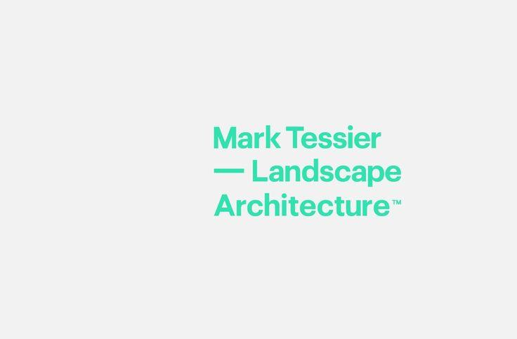 Mark Tessier Landscape Architecture by MASH Creative.