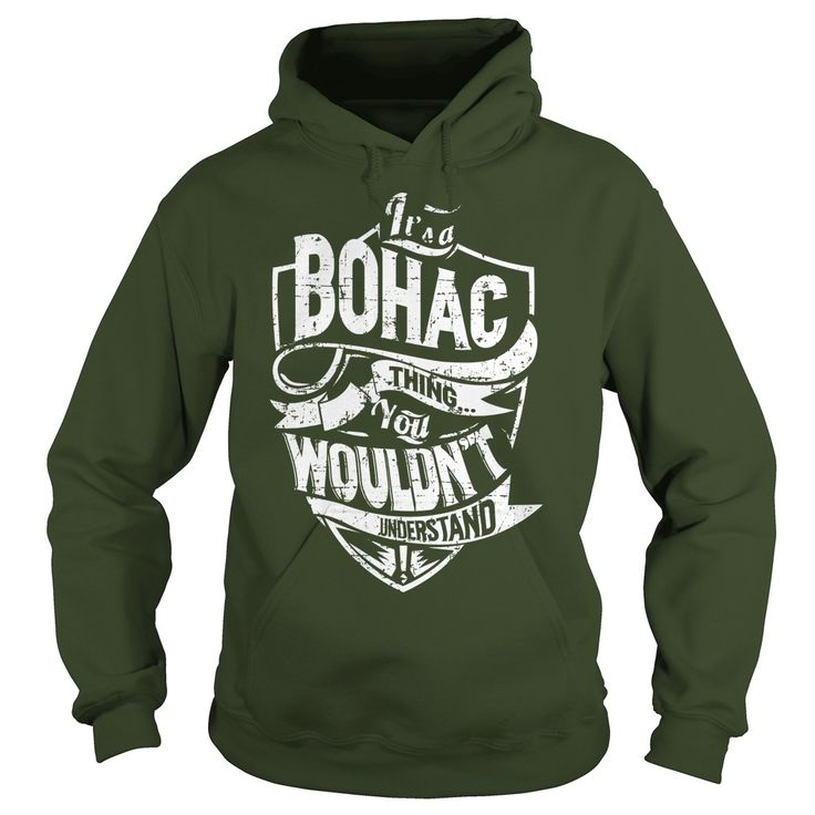 It's a BOHAC Thing You Wouldn't Understand Name Shirts #gift #ideas #Popular #Everything #Videos #Shop #Animals #pets #Architecture #Art #Cars #motorcycles #Celebrities #DIY #crafts #Design #Education #Entertainment #Food #drink #Gardening #Geek #Hair #beauty #Health #fitness #History #Holidays #events #Home decor #Humor #Illustrations #posters #Kids #parenting #Men #Outdoors #Photography #Products #Quotes #Science #nature #Sports #Tattoos #Technology #Travel #Weddings #Women