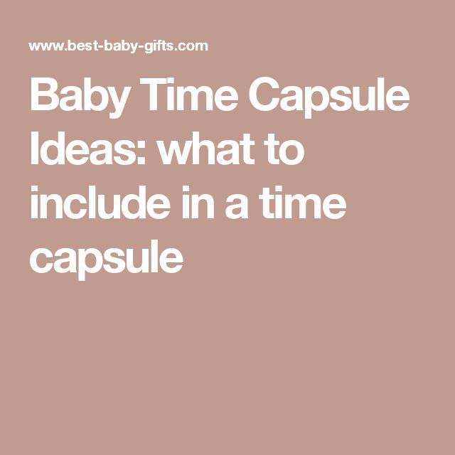 Baby Time Capsule Ideas: what to include in a time capsule