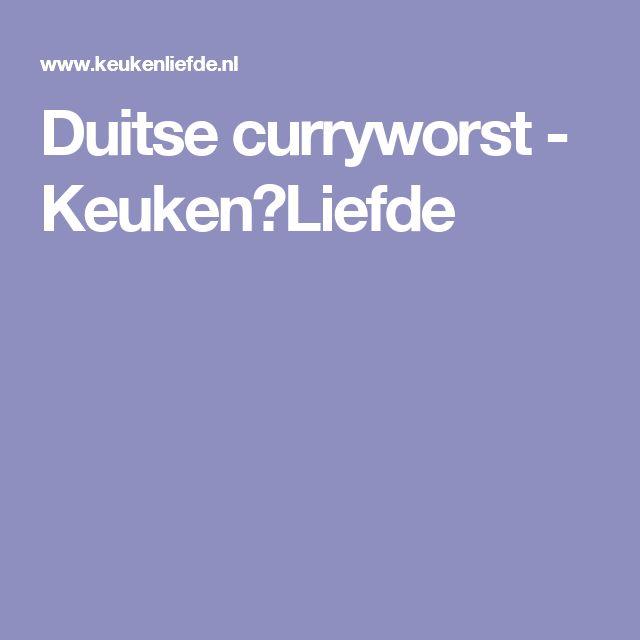 Duitse curryworst - Keuken♥Liefde
