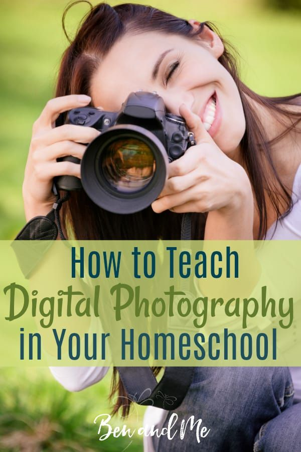 How To Teach Digital Photography In Your Homeschool Homeschool Teach Photography Homeschool Curriculum Reviews