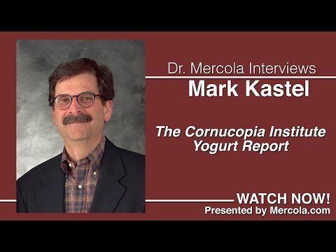 Dr. Mercola and Mark Kastel Discuss The Yogurt Report - Cornucopia Institute