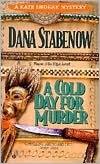 I love this whole series by Dana Stabenow. They are about a woman in Alaska that helps solves an occasional murder.