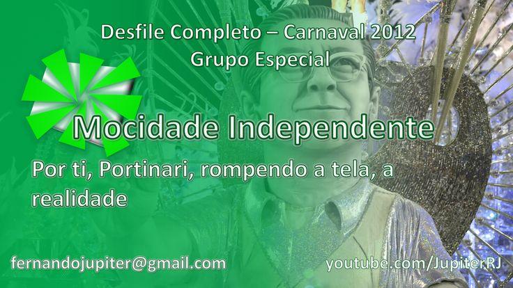 Desfile Completo Carnaval 2012 (COM NARRAÇÃO) - Mocidade Independente