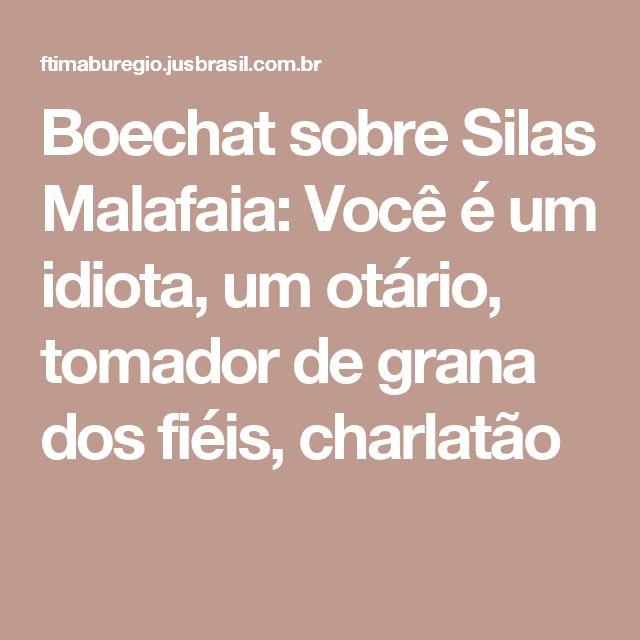Boechat sobre Silas Malafaia: Você é um idiota, um otário, tomador de grana dos fiéis, charlatão
