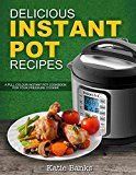 Free Kindle Book -   Delicious Instant Pot Recipes: A Full Colour Instant Pot Cookbook for your Pressure Cooker (Instant Pot, Instant Pot Recipes, Instant Pot cookbook, Pressure ... Cooker Recipes, Pressure Cooker Cookbook,)
