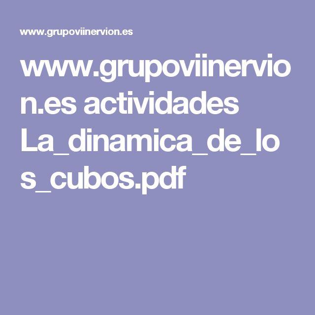 www.grupoviinervion.es actividades La_dinamica_de_los_cubos.pdf